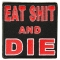 Eat shit and die patch