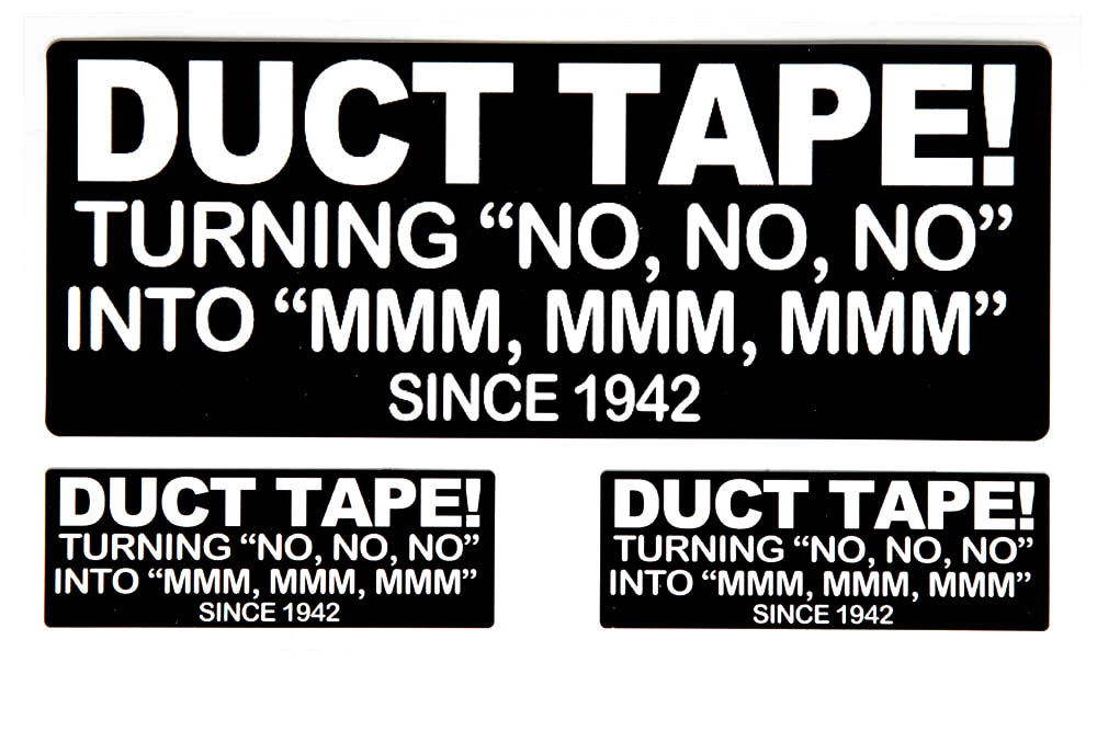 S4010 duct tape turning no no no into mmm mmm since 1942 sticker
