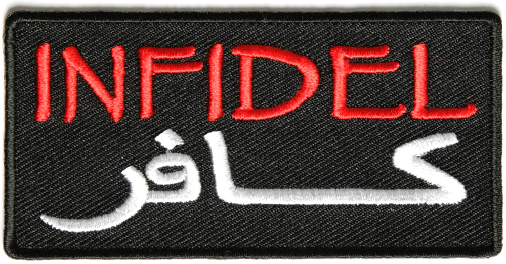 Why do Muslims abuse non-Muslims by calling them Kafirs? P3647-infidel-patch-with-arabic-in-red