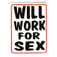 Will Work For Sex Sticker