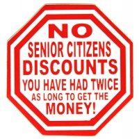 No Senior Citizen Discounts Sticker