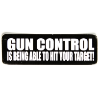 Gun Control Is Being Able To Hit Your Target Sticker