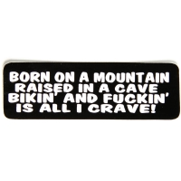 Born On A Mountain Raised In A Cave Sticker