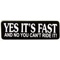 Yes It's Fast No You Can't Ride It Sticker