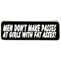 Men Don't Make Passes At Girls With Fat Asses Sticker