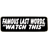 Famous Last Words, Watch This Sticker