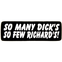 So Many Dicks So Few Richards Sticker