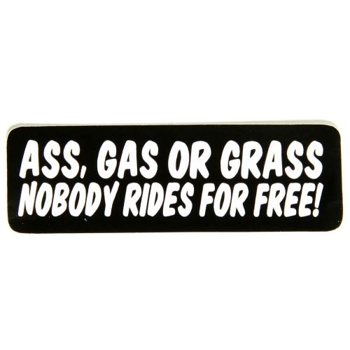 Ass Gas or Grass Nobody Rides For Free Sticker | Biker Stickers