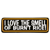 I Love The Smell Of Burnt Rice Sticker