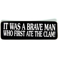 It Was A Brave Man Who First Ate The Clam Sticker