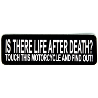Is There Life After Death Touch This Motorcycle And Find Out Sticker