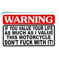 Warning If You Value Your Life Sticker