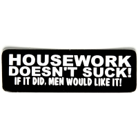 Housework Doesn't Suck If It Did Men Would Like It Sticker
