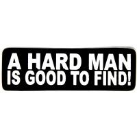 A Hard Man Is Good To Find Sticker