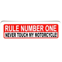 Rule No 1 Never Touch My Motorcycle Sticker