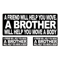 A Friend Will Help You Move A BROTHER Will Help You Move A Body Sticker