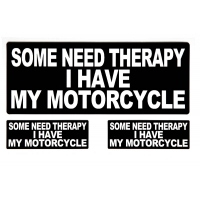 Some Need Therapy I Have My Motorcycle Sticker