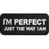 I'm Perfect Just The Way I Am Patch