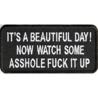 It's A Beautiful Day Now Watch Some Asshole Fuck It Up Patch