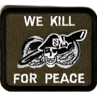 We Kill For Peace Patch | US Marine Corps Military Veteran Patches