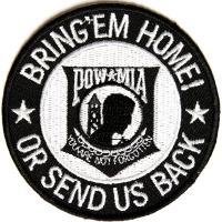 Bring Em Home Or Send US Back Small | US Military Veteran Patches