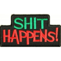 Shit Happens Patch | Embroidered Patches