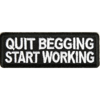 Quit Begging Start Working Patch