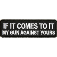 My Gun Against Yours Patch | Embroidered Patches