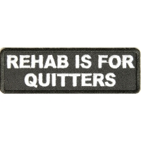 Rehab Is For Quitters Patch | Funny Quote Phrase Saying Patches