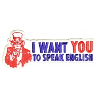 I Want You To Speak English Uncle Sam Patch | Embroidered Patches