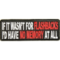 If It Wasn't For Flashbacks Patch | Embroidered Patches