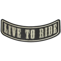 Live To Ride Lower Rocker Beige Over Black Patch | Embroidered Biker Patches