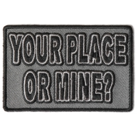 Your Place Or Mine Patch