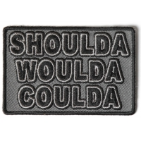 Shoulda Would Coulda Patch