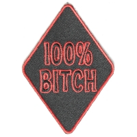 100 Percent Bitch Patch | Embroidered Patches