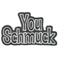You Schmuck Patch