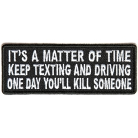 It's A Matter Of Time Keep Texting And Driving Patch | Embroidered Patches