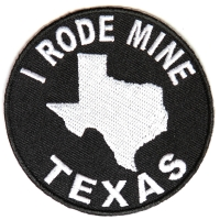 I Rode Mine To Texas Biker Patch | Embroidered Biker Patches