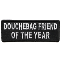 Douchebag Friend of the Year Patch