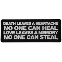 Death Leaves a Heartache No One Can Heal Love Leaves a Memory no One Can Steal Patch