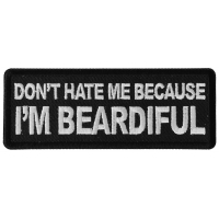 Don't Hate me Because I'm Beardiful Patch