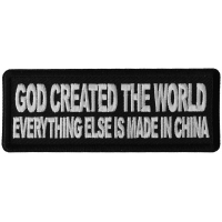 God Created the World Everything Else is Made in China Patch
