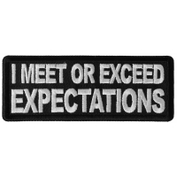I Meet or Exceed Expectations Patch