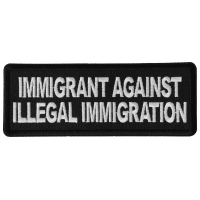 Immigrant Against Illegal Immigration Patch