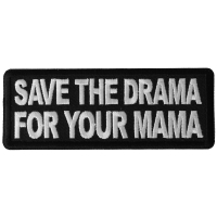 Save the Drama for Your Mama Patch