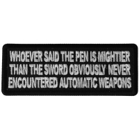 Whoever Said the Pen is Mightier than the Sword Obviously Never Encountered Automatic Weapons Patch