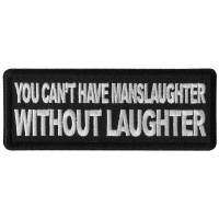 You Can't Have Manslaughter without Laughter Patch