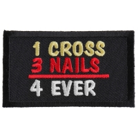 1 Cross 3 Nails 4 Ever Patch | Embroidered Patches
