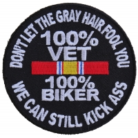 100 Percent Vet 100 Percent Biker We Can Still Kick Ass Patch