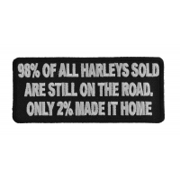 2 Percent Of Harleys Made It Home Funny Biker Patch